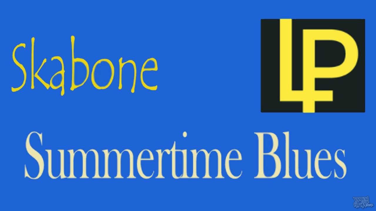 Skabone - Summertime Blues