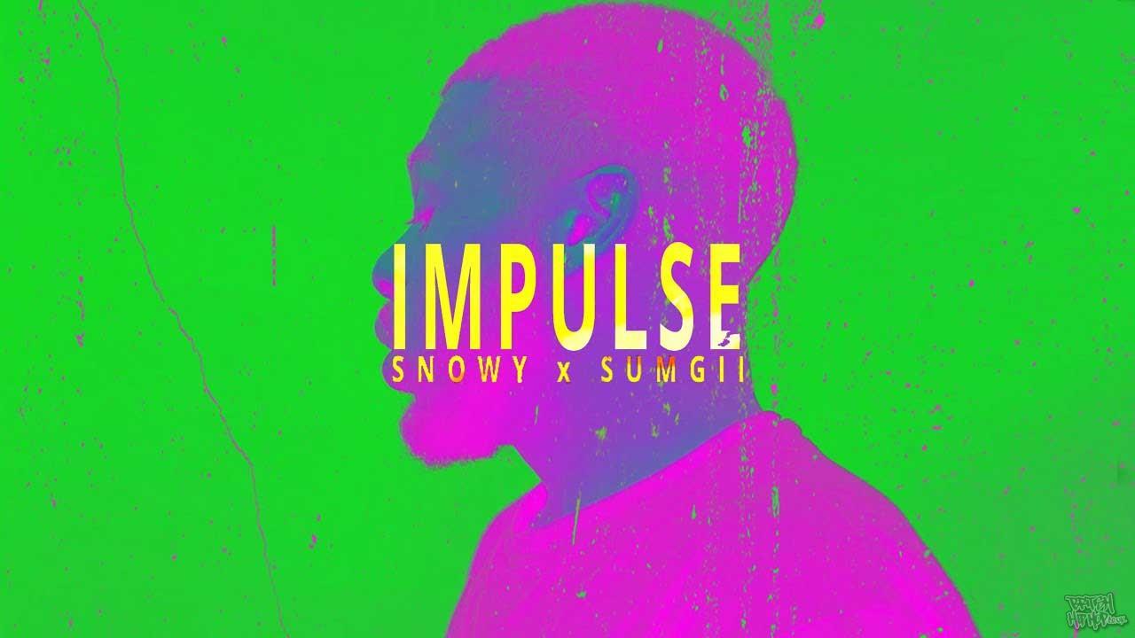 Snowy X Sumgii - Impulse