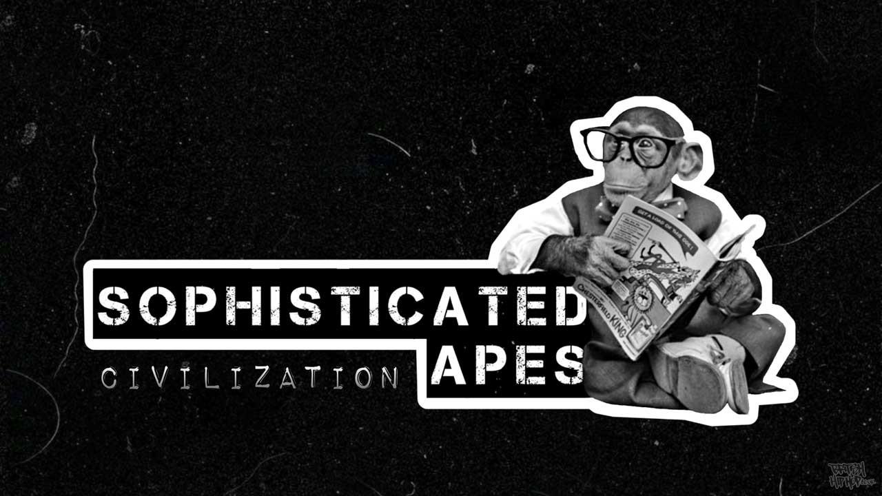 Sophisticated Apes - Civilization