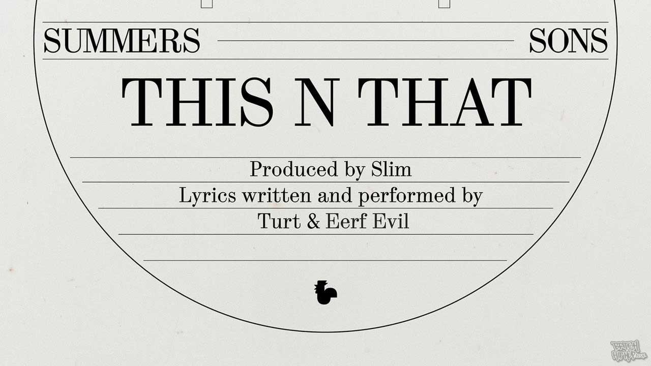 Summers Sons ft. Eerf Evil - This N That