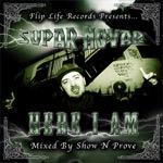 Supar Novar - Here I Am (Mixed by Show N Prove) mp3 [Flip Life]