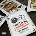 Tactical Thinking - Too Broke To Go Solo LP [Tactical Thinking Ent.]