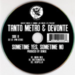 Tanto Metro And Devonte - Sometime Yes, Sometime No mp3 [360247 / Dimmie Joe Muzik]