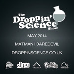 Droppin' Science Show May 2014 ft. DMC / ITF Champs Matman And Daredevil [Audio]