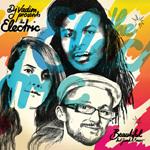 DJ Vadim Presents The Electric ft. Yarah Bravo - Beautiful CD [O.G.S]