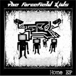 The Forcefield Kids - Home E.P. [DFNT Records]