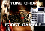 Tone Chop and Frost Gamble
