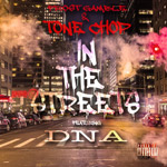 Tone Chop and Frost Gamble ft. DNA - In The Streets 12