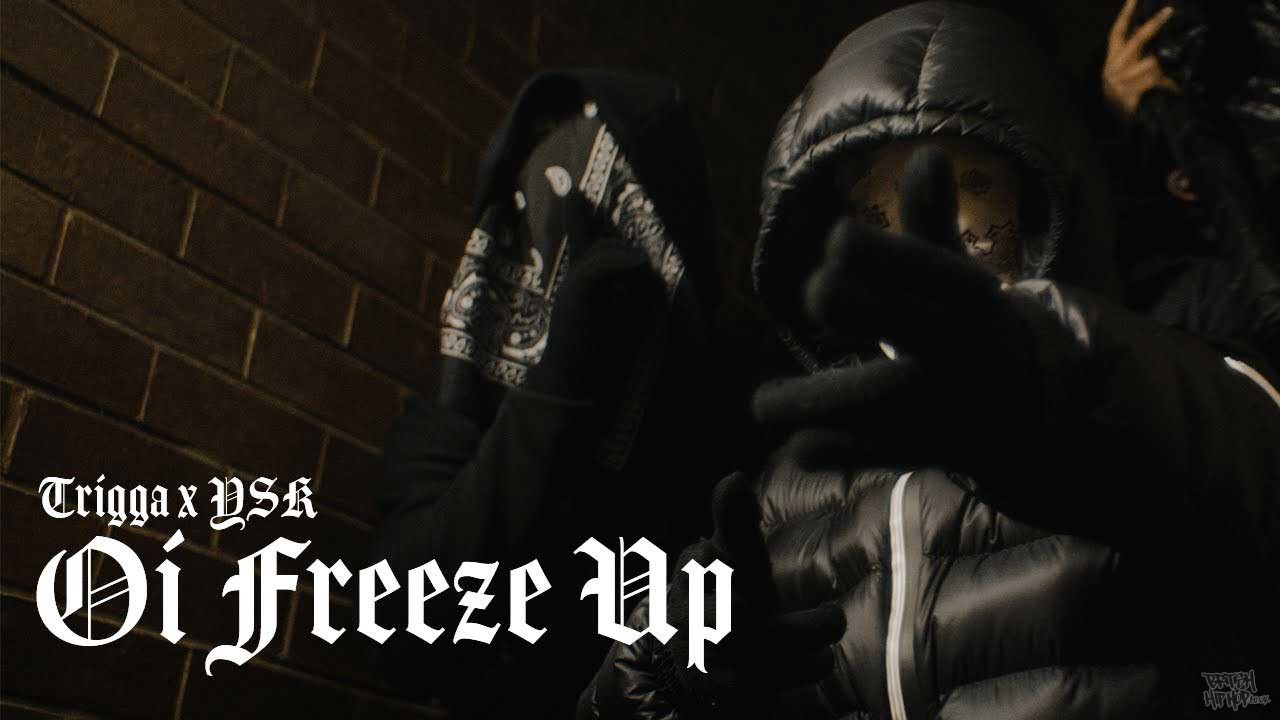 Trigga x YSK - Oi Freeze Up