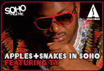 Apples And Snakes In Soho Featuring Ty