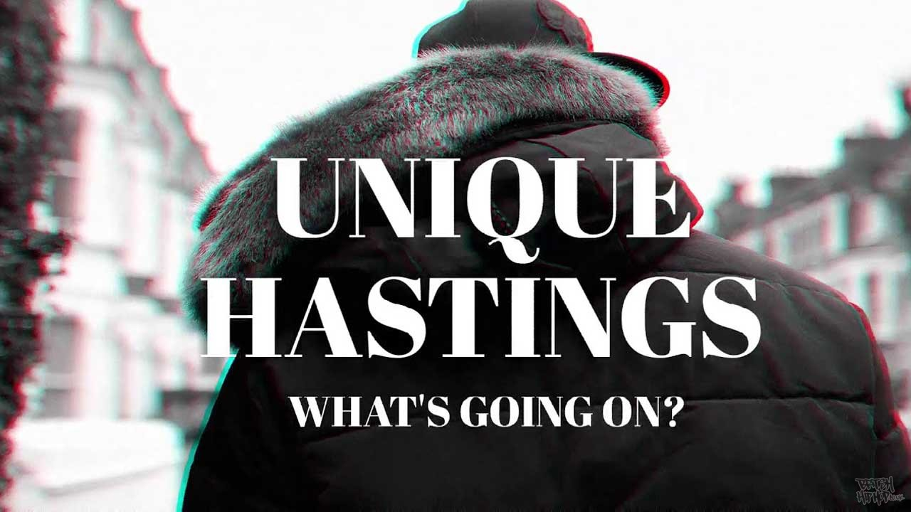 Unique Hastings - Whats Going On?