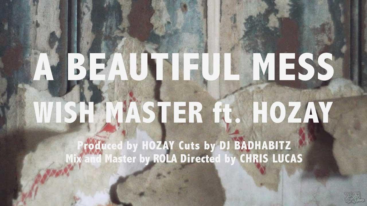 Wish Master x Hozay - A Beautiful Mess