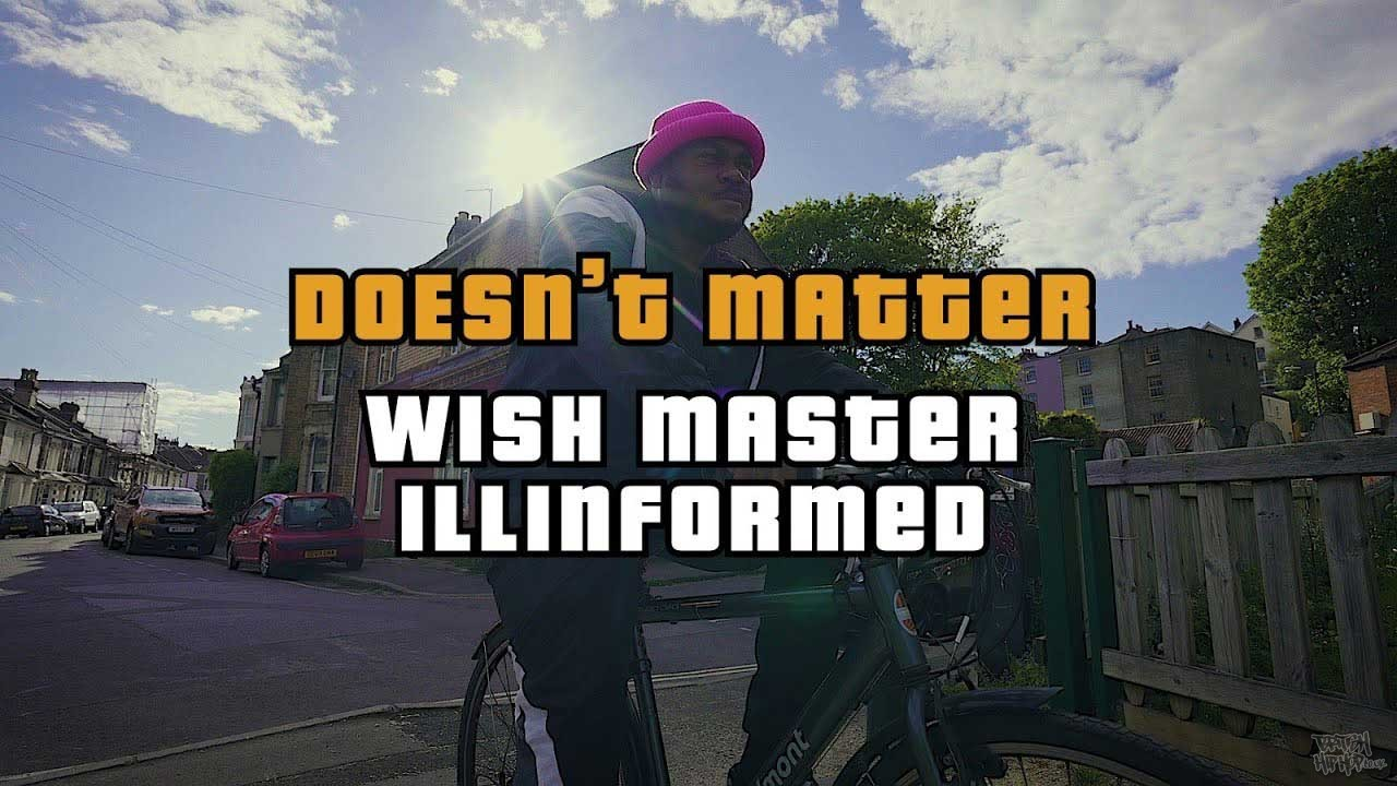 Wish Master X Illinformed - Doesn't Matter